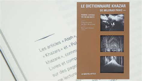 Khazar Mba by Le Dictionnaire Khazar Laur 233 At Du Prix Quot La Nuit Du Livre