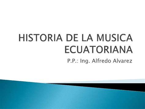 historia de la musica 8420663085 historia de la musica ecuatoriana