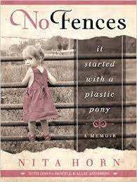 thomas and nita horn no fences it started with a plastic pony a memoir from