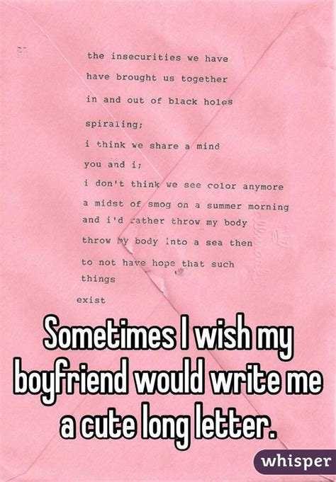 new years letter to boyfriend sometimes i wish my boyfriend would write me a letter