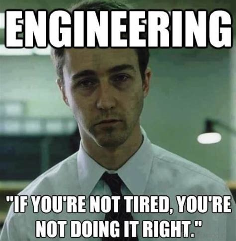 Chemical Engineering Meme - 26 engineering memes that will make you lose your damn mind