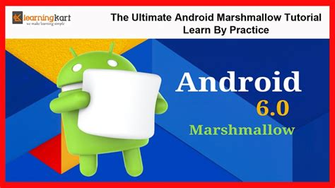 Tutorial Android Marshmallow | the ultimate android marshmallow tutorial learn by