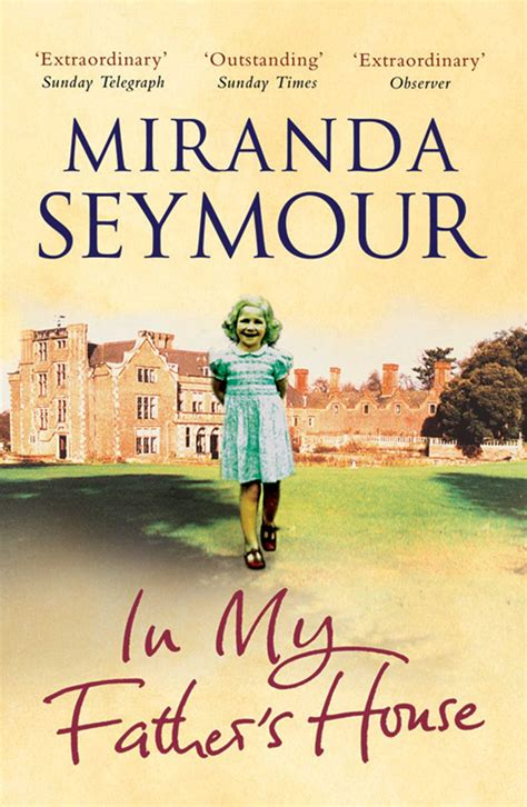 in my father s house in my father s house ebook by miranda seymour official publisher page simon