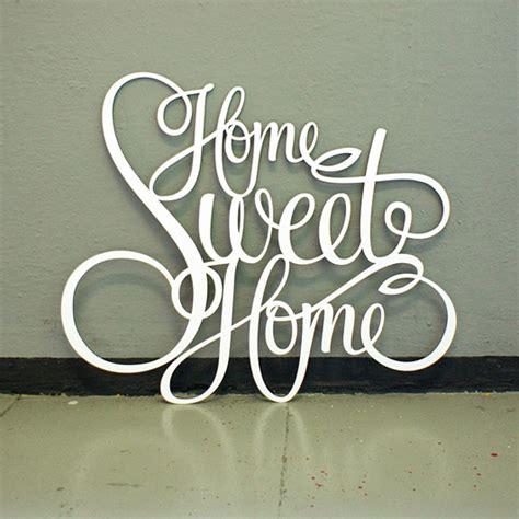 Home Sweet Home Decoration westpaket dekoschriftzug home sweet home design3000 de