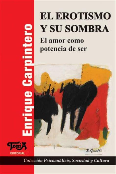 libro el gallego y su el erotismo y su sombra libro top 237 a