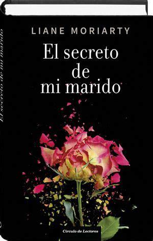 el secreto de mi 8483656116 el secreto de mi marido liane moriarty libros editorial liane moriarty and libros