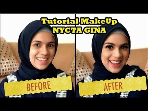 tutorial makeup sederhana tutorial makeup sederhana nycta gina youtube