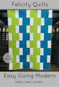easy going modern by felicity quilts quilting pattern