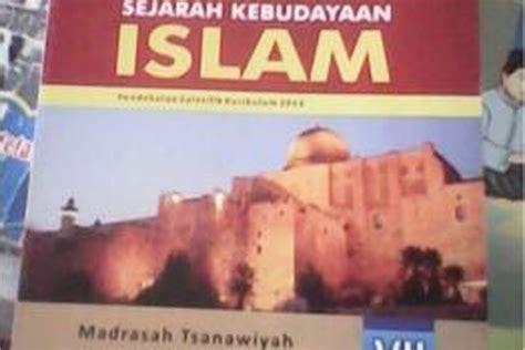 film sejarah kebudayaan islam satu harapan pbnu minta kemenag cabut peredaran buku mts
