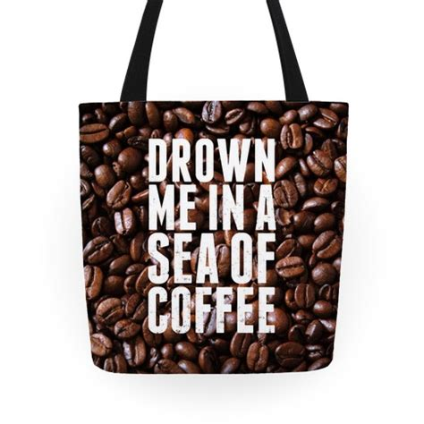 Coffee Lazy Time Tote drown me in a sea of coffee tote bags grocery bags and