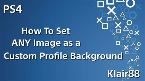 ps4 custom background how to set any image as a custom profile background on ps4