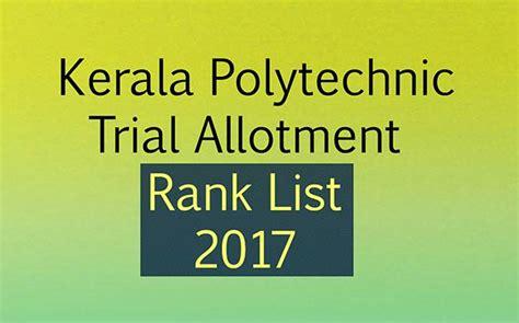 Kerala Mba Rank List 2017 by Kerala Polytechnic Trial Allotment Rank List 2017