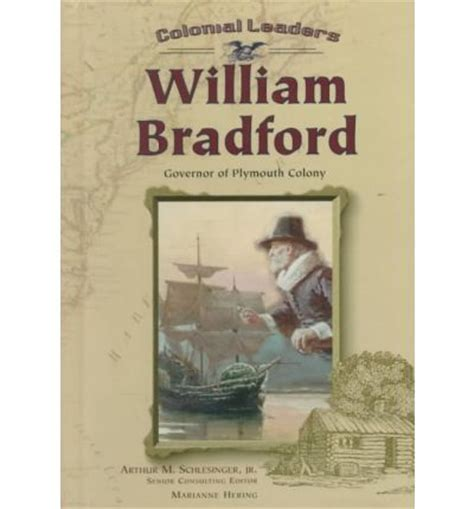 who was the governor of plymouth william bradford governor of plymouth colony marianne