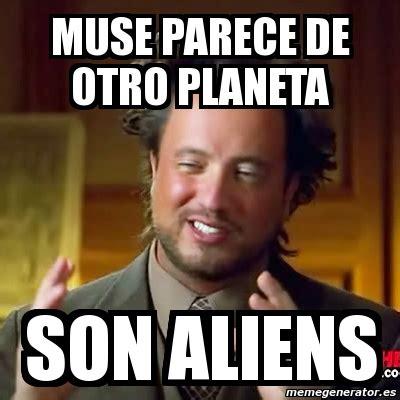 Memes De Aliens - meme ancient aliens muse parece de otro planeta son