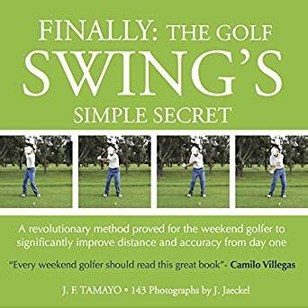 golf swing accuracy finally the golf swing s simple secret a revolutionary