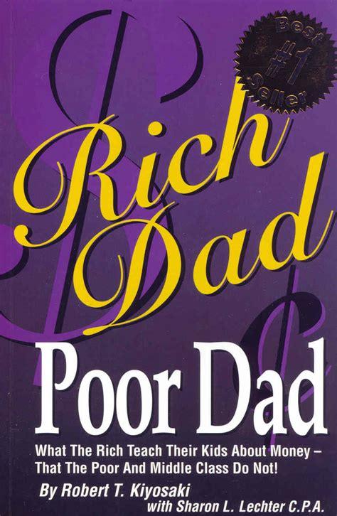 rich dad poor dad by robert t kiyosaki thewellnessaddict com review rich dad poor dad by rich kiyosaki sharon lechter