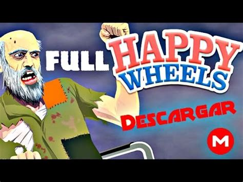 happy wheels 2 full version completa descargar happy wheels para pc versi 243 n completa 2017