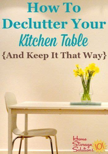 how to declutter kitchen declutter kitchen tables and home storage solutions on