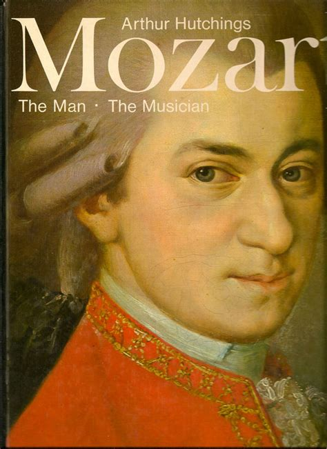 mozart biography music mozart the man the musician arthur hutchings first