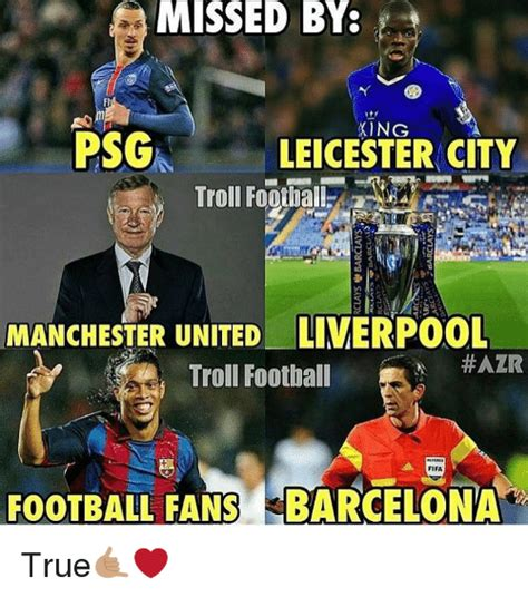 Troll Football Memes - missed by psg leicester city manchester united liverpool