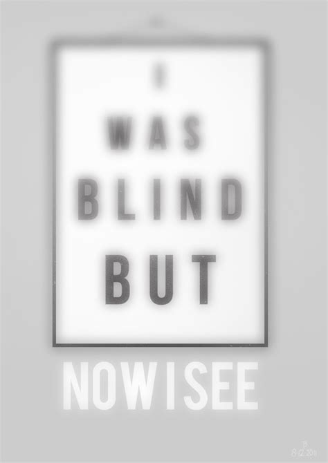 Was Blind But Now I See i was blind but now i see by espador on deviantart