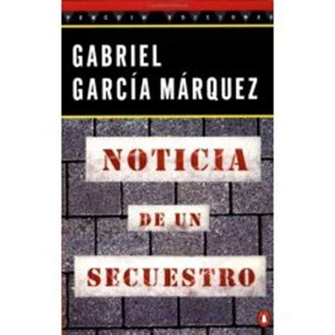 libro noticia de un secuestro quot noticia de un secuestro quot de gabriel garc 237 a m 225 rquez poemas del alma