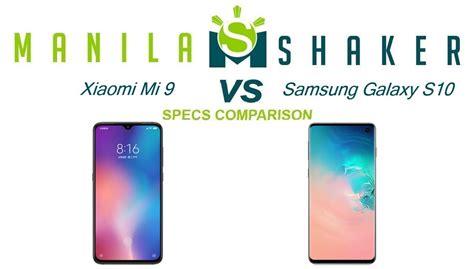 Samsung Galaxy S10 Comparison by Xiaomi Mi 9 Vs Samsung Galaxy S10 Specs Comparison Let S Spark A Debate