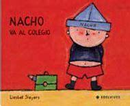 nacho viaja con su 8426346227 15 mejores im 225 genes sobre colecci 243 n nacho edelvives en amigos literatura y colores