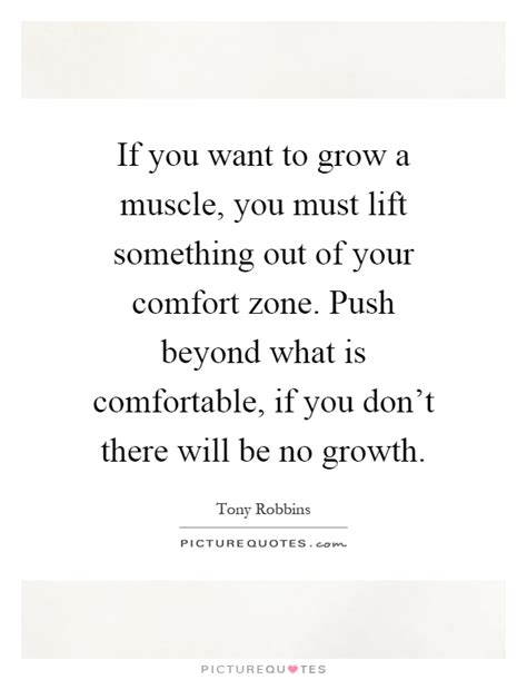comfort zone lyrics if you want to grow a muscle you must lift something out