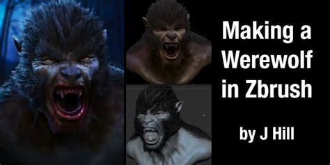 zbrush werewolf tutorial making a werewolf in zbrush by j hill zbrushtuts