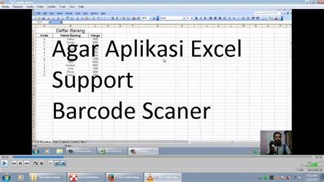 membuat aplikasi barcode cara membuat aplikasi excel support barcode scanner youtube
