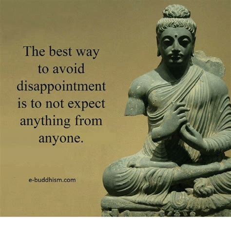 the best way to avoid disappointment love and sayings 25 best memes about buddhism buddhism memes