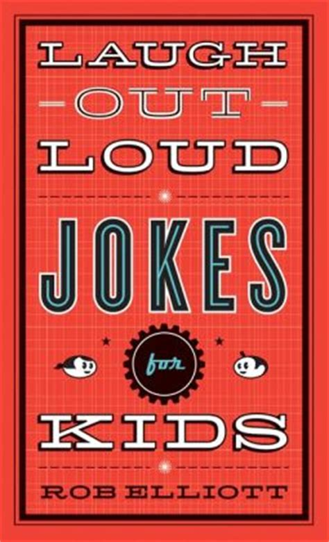 laugh out loud 400 knock knock jokes silly jokes for books laugh out loud jokes for by rob elliott