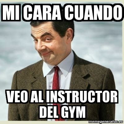 Memes De Gym - meme mr bean mi cara cuando veo al instructor del gym