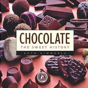 Sweet History by Chocolate The Sweet History Cheftalk