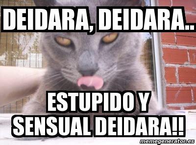 Sensual Memes - meme personalizado deidara deidara estupido y sensual