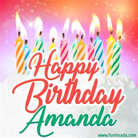 happy birthday gif  amanda  birthday cake  lit candles   funimadacom