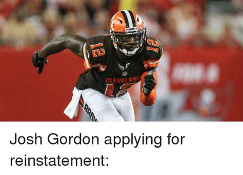 Josh Gordon Meme - cleveland josh gordon applying for reinstatement meme on sizzle