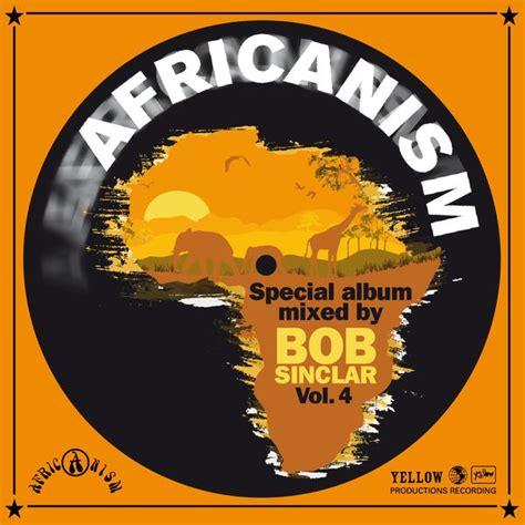africanism vol 4 bob sinclar album herunterladen und