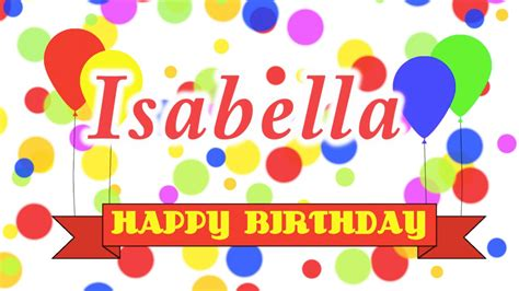 imagenes de happy birthday isabel happy birthday isabella song youtube