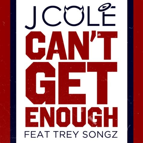The Adverts We Cant Get Enough Of by J Cole Ft Trey Songz Quot Can T Get Enough Quot Pigeons Planes