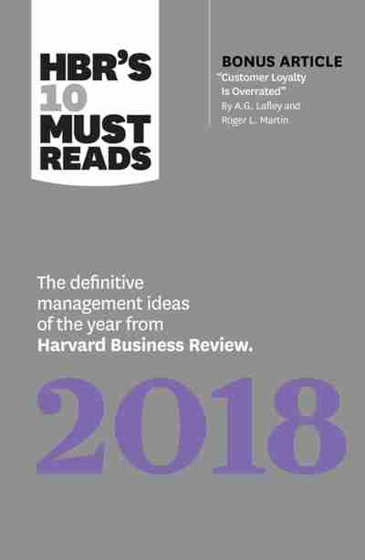 Harvard Mba Overrated by Hbr S 10 Must Reads 2018 Newsouth Books
