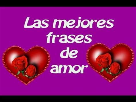 las mas bellas imagenes de amor con frases las frases m 225 s hermosas de amor youtube