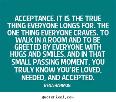 acceptance now rooms to go quotes acceptance it is the true thing everyone longs for