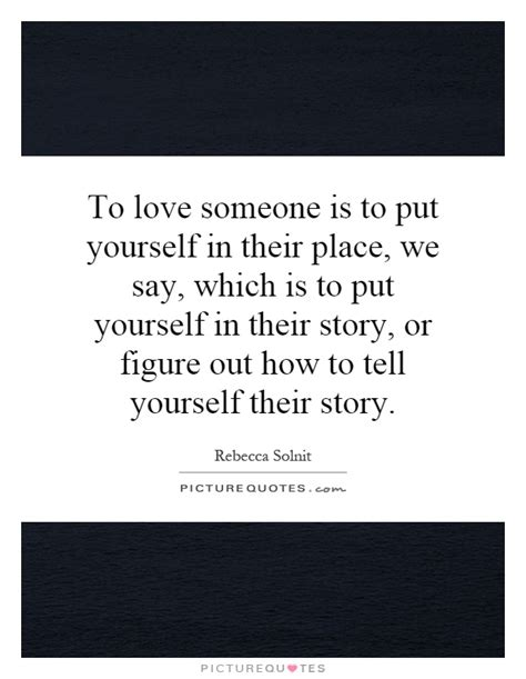 A Place Story Put Yourself In My Place Quotes Quotesgram