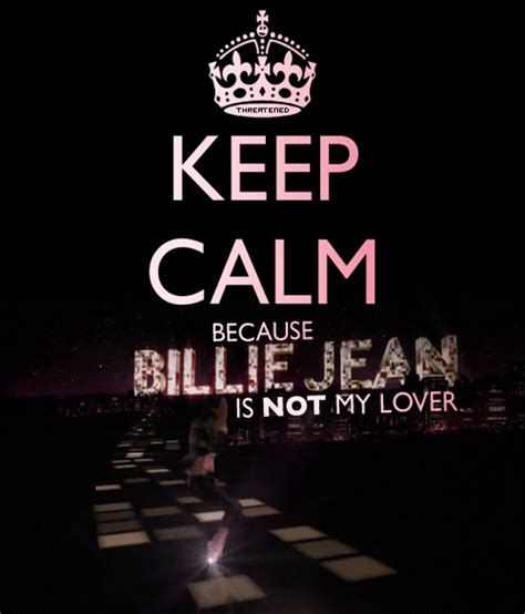 Keep Calm And Don T Despair keep calm because billie jean is not my lover
