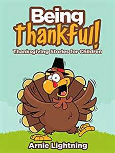 online thanksgiving stories for kids children s book being thankful thanksgiving stories for