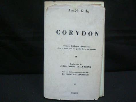 libro corydon a gide corydon cuatro di 225 logos socr 225 ticos sobre el amor 299 00 en mercado libre