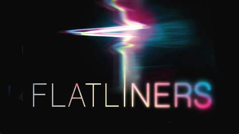 film flatliners trailer flatliners trailer and poster released by sony pictures