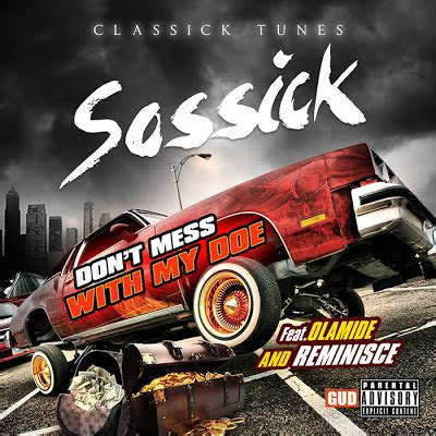 bump and grind mp new music sossick don t mess with my doe ft reminisce